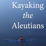 Kayaking the Aleutians – screening Sunday 1st November